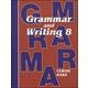 Grammar & Writing 8 Student Textbook 1st Edition