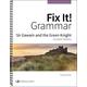 Fix It! Grammar Student Book 6: Sir Gawain and the Green Knight