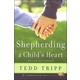 Shepherding a Child's Heart (Tripp)