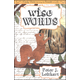 Wise Words - Family Stories That Bring the Proverbs to Life