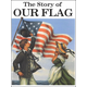 Story of Our Flag Coloring Book