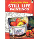 Color Your Own Still Life Paintings (Dover Masterworks)