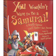 You Wouldn't Want to Be a Samurai!