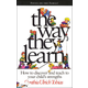 Way They Learn: How to Discover and Teach to Your Child's Strengths