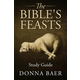 Bible's Feasts Study Guide