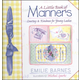 Little Book of Manners: Courtesy and Kindness for Young Ladies