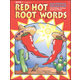 Red Hot Root Words Book 1 (Grades 3-5)