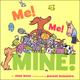 Me! Me! Mine! Board Book