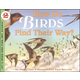 How Do Birds Find Their Way (Let's Read And Find Out Science, Level 2)