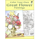 Color Your Own Great Flower Paintings C/B