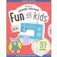 Best of Sewing Machine Fun for Kids Second Ed