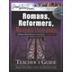 Romans, Reformers, Revolutionaries Teacher Guide