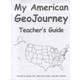 My American GeoJourney Teacher Guide