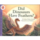 Did Dinosaurs Have Feathers? (LRAFOS L2)