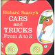 Richard Scarrys Cars and Trucks From A to Z Board Book