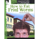 Great Works Instructional Guides for Literature How to Eat Fried Worms