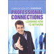 Professional Connections: Learning How to Network (Communicating With Confidence)