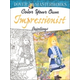Color Your Own Impressionist Paintings (Dover Masterworks)