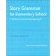 Story Grammar for Elementary School: Sentence-Composing Approach