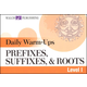 Daily Warm-Ups: Prefixes, Suffixes & Roots
