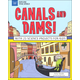 Canals and Dams! (Explore Your World)