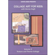 Collage Art For Kids DVD Volume 2 - Texture and Theme Collage
