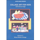Collage Art For Kids DVD Volume 3 - Mixed Media Collage
