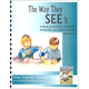 Way They See It: Book for Every Parent About the Art Children Make 3rd ed