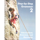 Step-by-Step Grammar 2: Intermediate Grammar and Mechanics