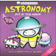 Astronomy: Out of this World! (Basher Science)
