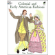 Colonial and Early American Fashions Color Book