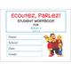 Ecoutez, Parlez! Student Workbook Book 1