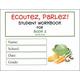 Ecoutez, Parlez! Student Workbook Book 2