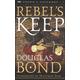 Rebel's Keep (Crown & Covenant Book 3)