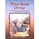 Where Roads Diverge Reader