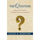 Question: Teaching Your Children the Essentials of Classical Education