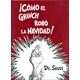 ¡Cómo el Grinch robó la Navidad! (How the Grinch Stole Christmas)