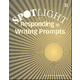 Spotlight on Responding to Writing Prompts Student Book B