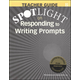 Spotlight on Responding to Writing Prompts Teacher Guide B