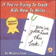 If You're Trying To Teach Kids to Write