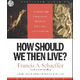 How Should We Then Live? - 6 CDs