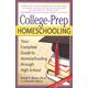 College-Prep Homeschooling 2nd ed.