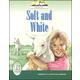 Soft & White (ALS Kindergarten Readers)