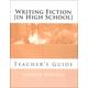Writing Fiction [In High School] Teacher's Guide