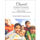 Classical Sunday School Teacher's Manual