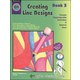 Creating Line Designs - Book 3