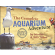 Complete Aquarium Adventure: Field Trip in a Book