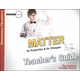 Matter: Its Properties and Its Changes Teacher's Guide