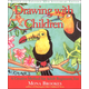 Drawing with Children - Mona Brookes