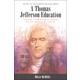 Thomas Jefferson Education (Volume 1 of the Leadership Education Library)